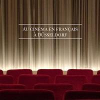 Au ciné en français à Düsseldorf, jusqu'au 24 octobre 2018 !