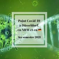 Covid-19, point sur la situation à Düsseldorf et en NRW - 1er semestre 2021
