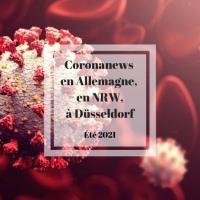 Covid-19, point sur la situation en Allemagne, en NRW et à Düsseldorf (été 2021)